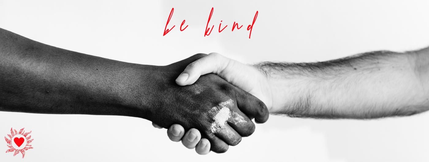 kindness - be kind