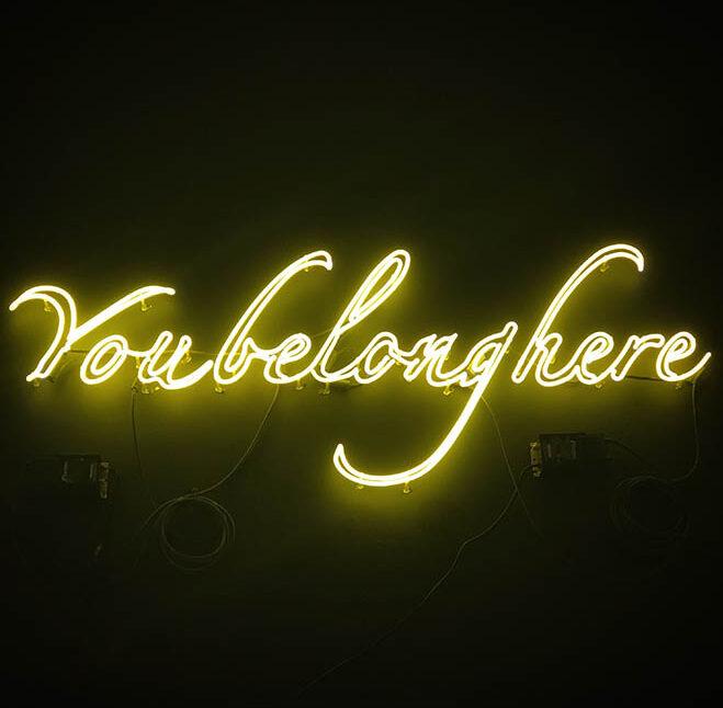 """""""you belong here"""" neon light art"""